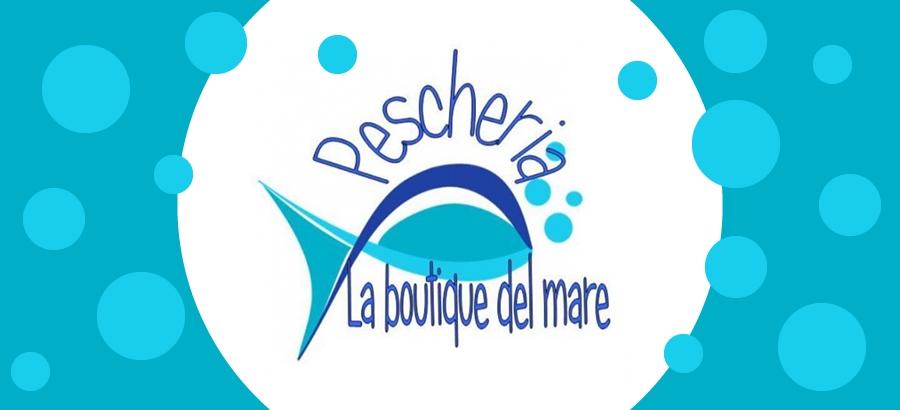 Pescheria La Boutique del Mare