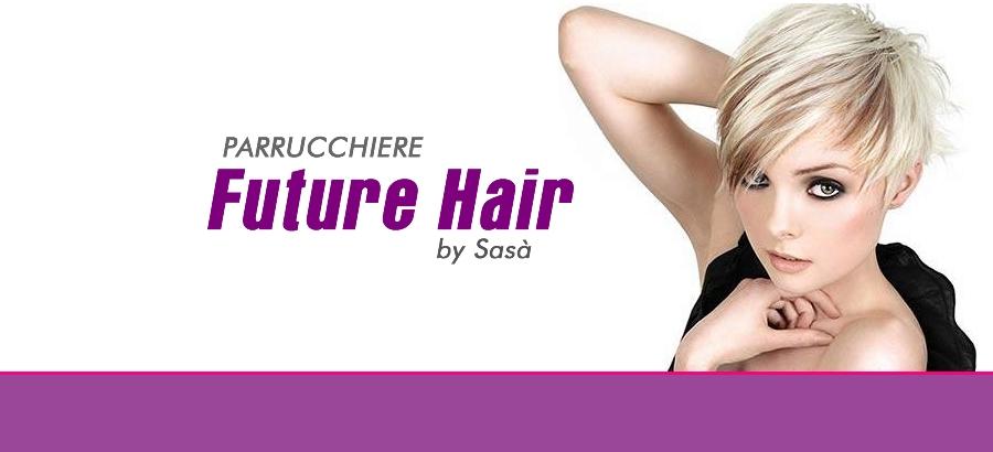 Future Hair by Sasà